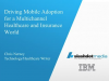 Driving Mobile Adoption for a Multichannel Healthcare and Insurance World
