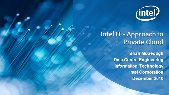 Intel IT Enterprise Private Cloud Architecture