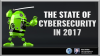The State of Cybersecurity in 2017