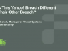 Part 2: How Is This Yahoo! Breach Different from Their Other Breach?