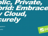 Public, Private, Hybrid: Embrace Any Cloud, Securely [Breach Prevention]