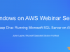 Deep Dive: Running Microsoft SQL Server on AWS