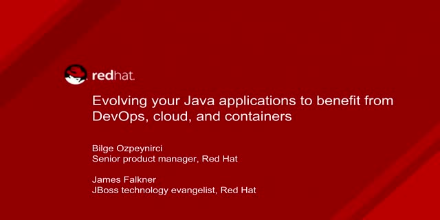 Evolving your Java Applications to Benefit from DevOps, Cloud & Containers