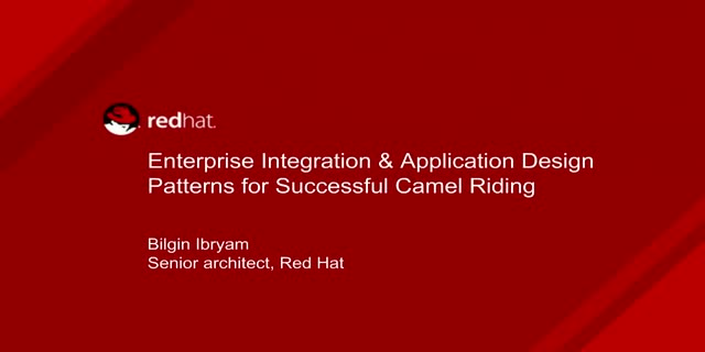 Enterprise Integration & Application Design Patterns for Successful Camel Riding