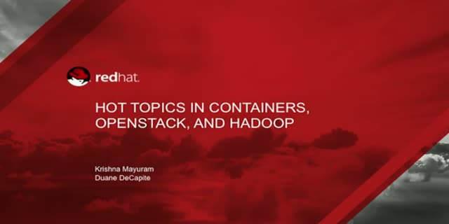 Hot topics in containers, OpenStack, and Hadoop