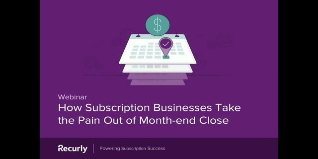 How Subscription Businesses Take the Pain Out of Month-end Close