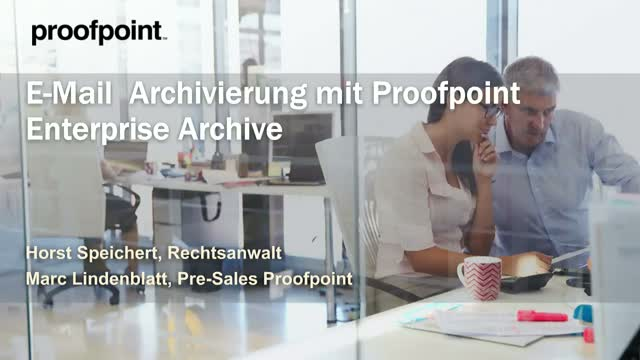 """E-Mail Archivierung mit Proofpoint Enterprise Archive"""