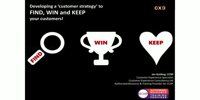 Developing a 'Customer Strategy' to FIND, WIN and KEEP your Customers!