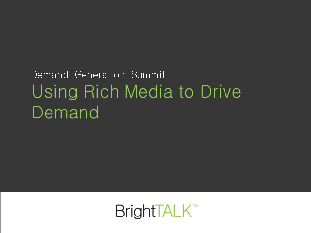 Using Rich Media to Drive Demand