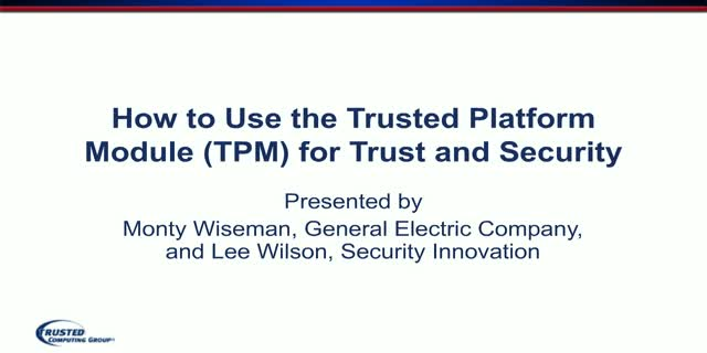 How to Use the Trusted Platform Module (TPM) for Trust and Security