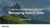 Minimizing Business Disruption by Managing Hybrid Data