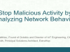 Stop Malicious Activity by Analyzing Network Behavior