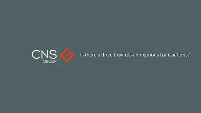 Security advisor: Is there a drive towards anonymous transactions?