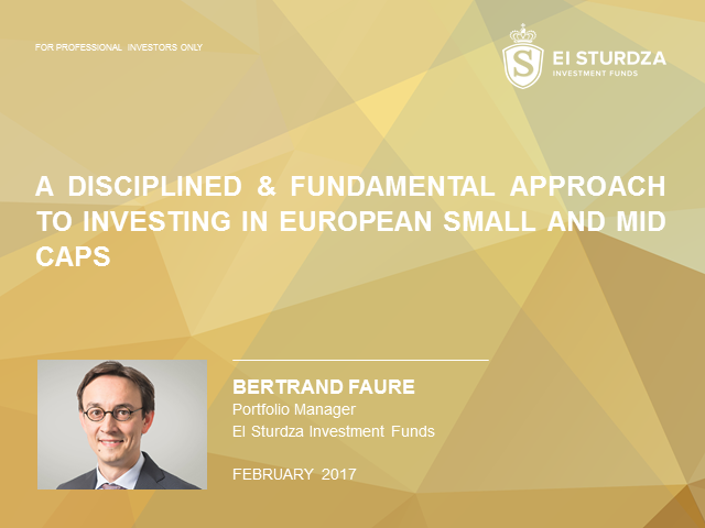A disciplined & fundamental approach to investing in European small and mid caps