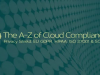 The A-Z of Cloud Compliance: Privacy Shield. EU GDPR. HIPAA. ISO 27001 & SOC2
