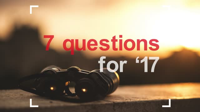 MacroMatters Blog: 7 Questions for '17