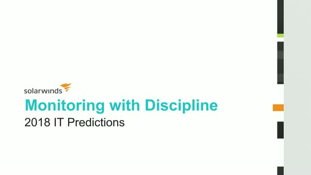 Monitor with Discipline – 2018 IT Predictions