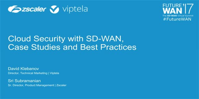 Zscaler: Cloud Security with SD-WAN, Case Studies and Best Practices
