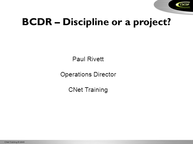 BCDR a Discipline or a Project?
