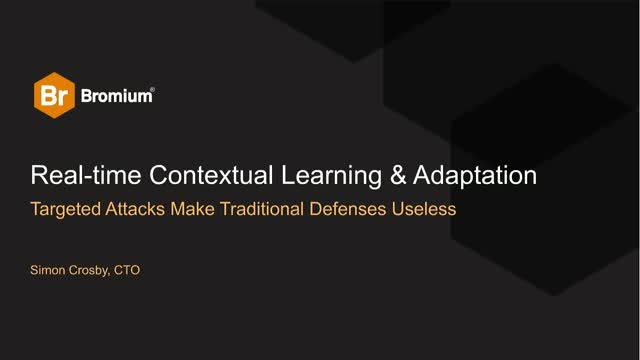 Real-Time Contextual Learning and Adaptation in an Era of Targeted Attacks