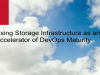 Using Storage Infrastructure as an Accelerator of DevOps Maturity