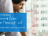 Transforming Connected Field Service Through IoT