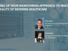 Gearing up your Monitoring Approach to meet the Reality of Modern Healthcare