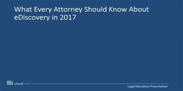 What Every Attorney Should Know About eDiscovery in 2017