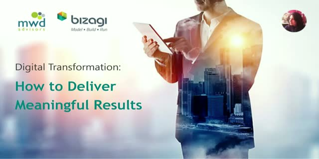 Digital Transformation: How to Deliver Meaningful Results
