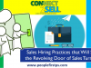 Sales Hiring Practices that Will Stop the Revolving Door of Sales Turnover