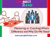 Mentoring or Coaching: What's the Difference and Why Do We Need Both?