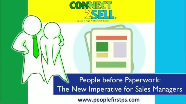 People before Paperwork: The New Imperative for Sales Managers