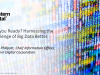 Harnessing the challenge of Big Data which continues to get Bigger, and Faster