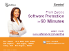 From Zero to Software Protection in 60 Minutes