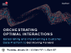 Orchestrating Optimal Interactions