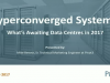 Hyperconverged Systems: What's Awaiting Data Centres in 2017