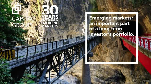 Capital Group: Emerging markets - part of a long-term investor's porfolio.