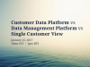 Customer Data Platform Vs Data Management Platform Vs Single Customer View