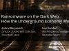 Ransomware on the Dark Web: How the Underground Economy Works