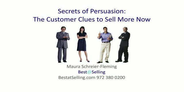 PRACTICE RUN- Secrets of Persuasion: The Customer Clues to Sell More Now