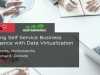Powering Self Service Business Intelligence with Hadoop and Data Virtualization