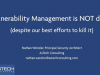 Vulnerability Management is NOT Dead (Despite Our Efforts To Kill It)