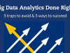 5 traps to avoid and 5 ways to succeed with Big Data