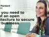 Why you need to adopt an open architecture to secure your business