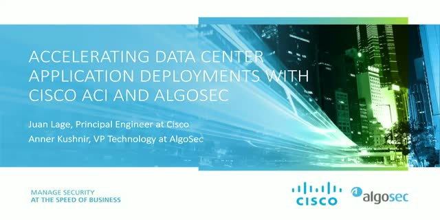 Accelerate Data Center Application Deployments with Cisco ACI and AlgoSec