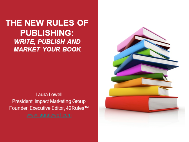 The New Rules of Publishing:  Write, Publish and Market Your Book