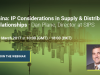 China: IP Considerations in Supply & Distribution Relationships