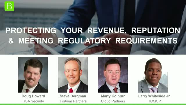 Protecting Your Revenue, Reputation and Meeting Regulatory Requirements