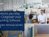 10 Reasons you May Have Outgrown your Current Accounting Software