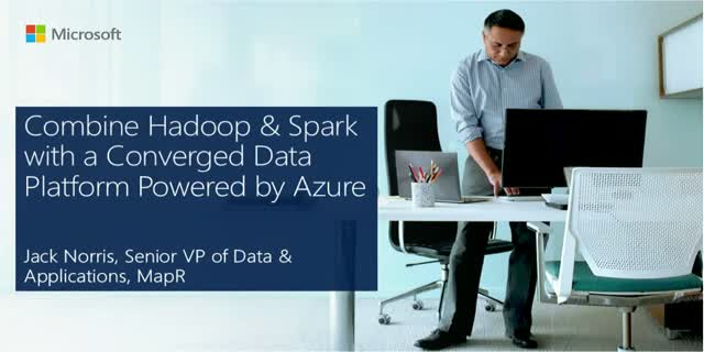 How to Combine Hadoop & Spark with a Converged Data Platform